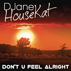 Don't U Feel Alright (Radio Edit)
