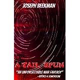 A Tail Spun ~ Joseph Beekman