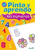 Pinto y aprendo los numeros / Draw and learn the numbers (Spanish Edition)