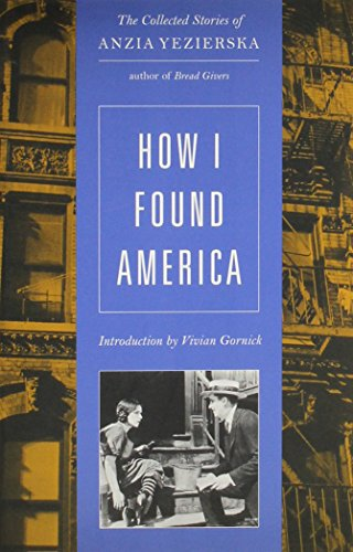 How I Found America: Collected Stories of Anzia Yezierska (Uran Gift Fund)