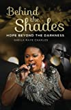 img - for Behind the Shades: Hope Beyond the Darkness book / textbook / text book