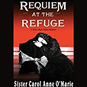 Requiem at the Refuge | [Sister Carol Anne O'Marie]