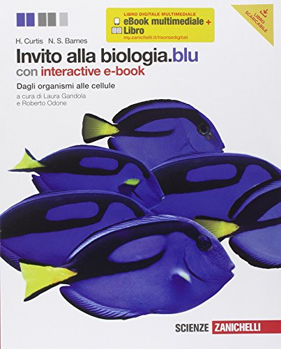 Invito alla biologia. Blu. Dagli organismi alle cellule. Con espansione online. Per le Scuole superiori
