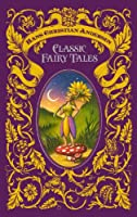Hans Christian Andersen: Classic Fairy Tales (Barnes & Noble Leatherbound Classics) (Barnes & Noble Leatherbound Classic Collection)