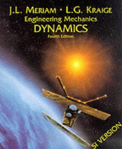 International SI Edition Meriam Engineering Mechanics: Volume Two, Dynamics (v. 2)