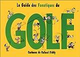 Le guide des fanatiques du golf