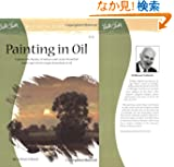 Painting in Oil: Capture the Beauty of Nature and Create Beautiful Landscapes (Artist's Library Series)