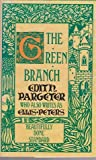 The Green Branch #2 of the Heaven Tree Trilogy (0356130347) by Edith Pargeter