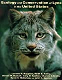 img - for Ecology & the Conservation of the Lynx in the United States book / textbook / text book