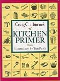 Craig Claiborne's Kitchen Primer (0517093626) by Claiborne, Craig