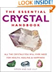 The Essential Crystal Handbook: All t...