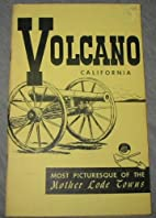 Volcano, California: Most Picturesque of the…