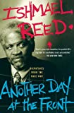 Another Day At The Front: Dispatches From The Race War (0465068928) by Reed, Ishmael