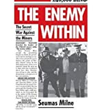 img - for [(The Enemy within: The Secret War Against the Miners)] [Author: Seumas Milne] published on (May, 2014) book / textbook / text book