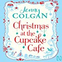 Christmas at the Cupcake Café (       UNABRIDGED) by Jenny Colgan Narrated by Penelope Rawlins