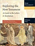 Exploring the New Testament: A Guide to the Letters & Revelation (0830825568) by Marshall, I. Howard