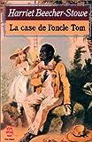 echange, troc Harriet Beecher Stowe, Jean Bessière - La Case de l'oncle Tom