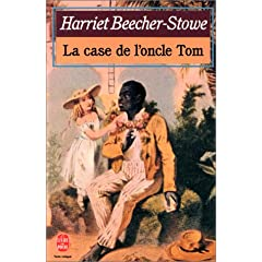 La Case de l'oncle Tom - Harriet Beecher Stowe