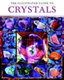The Illustrated Guide to Crystals (1841810061) by Hall, Judy