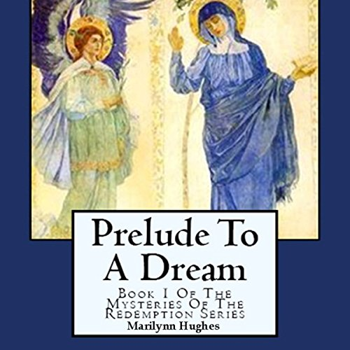 Prelude to a Dream: The Mysteries of the Redemption Series, Book 1 (Prelude To Foundation Audiobook compare prices)