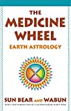 The Medicine Wheel: Earth Astrology (English Edition)