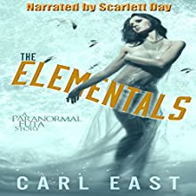 The Elementals (       UNABRIDGED) by Carl East Narrated by Scarlett Day