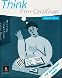Think First Certificate: Teachers Book (FCE)