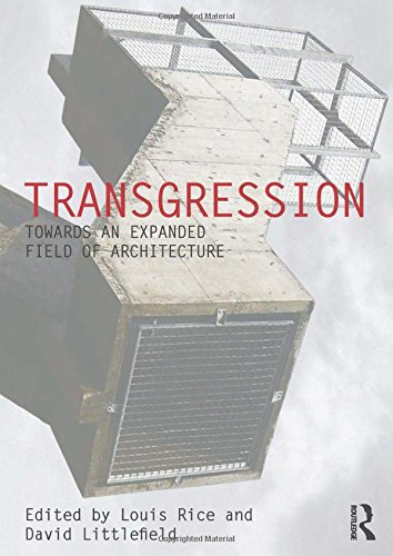 Transgression: Towards an expanded field of architecture (Critiques: Critical Studies in Architectural Humanities)