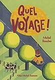 echange, troc Michel Boucher - Quel voyage !
