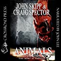 Animals Audiobook by Craig Spector, John Skipp Narrated by John Lee