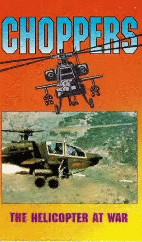 Choppers - The Helicopter At War [VHS]