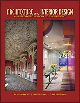 Architecture And Interior Design An Integrated History To The Present Fashion