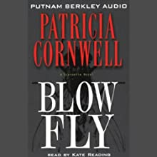 Blow Fly (       UNABRIDGED) by Patricia Cornwell Narrated by Kate Reading