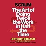 Scrum | Jeff Sutherland,JJ Sutherland