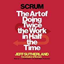 Scrum Audiobook by Jeff Sutherland, JJ Sutherland Narrated by JJ Sutherland