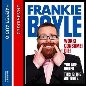 Work! Consume! Die! Audiobook