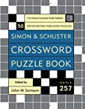 Simon and Schuster Crossword Puzzle Book #257: The Original Crossword Puzzle Publisher (Simon & Schuster Crossword Puzzle Book)