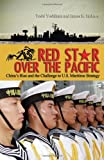 Book cover for Red Star over the Pacific: China's Rise and the Challenge to U.S. Maritime Strategy