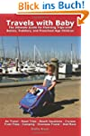 Travels with Baby: The Ultimate Guide...