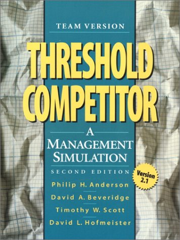 Threshold Competitor: A Management Simulation, Team Version 2.1 (2nd Edition)