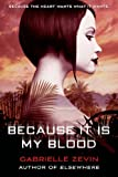 Because It Is My Blood (Birthright)