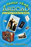A Family Year Abroad : How to Live Outside the Borders