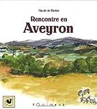 echange, troc Nicole de Bertier - Rencontre en Aveyron