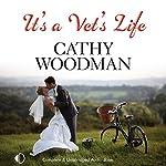 It's a Vet's Life | Cathy Woodman