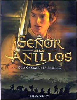 Guia Oficial de La Pelicula El Senor de Los Anillos (Spanish Edition