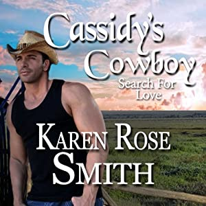 Cassidy's Cowboy: Search for Love, Book 6 | [Karen Rose Smith]