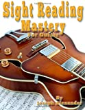 Sight Reading Mastery for Guitar: 1 (Sight Reading for Modern Instruments)