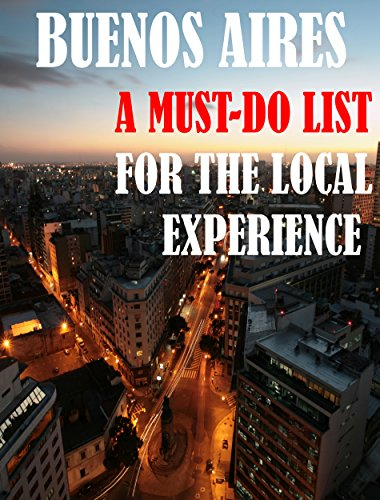 buenos-aires-travel-guide-a-must-do-list-for-the-local-experience-a-guidebook-of-things-to-do-before