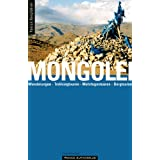 Mongolei - Wanderungen, Trekkingtouren, Mehrtagestouren, Bergtouren,von &#34;Jens Geu&#34;