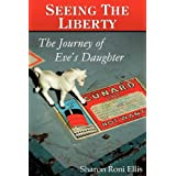 SEEING THE LIBERTY, The Journey of Eve's Daughter ~ Sharon Roni Ellis